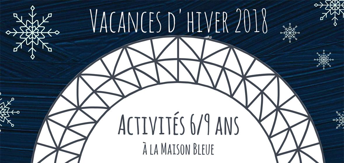 Vacances d'Hiver 2018 - Activités 6/9 ans