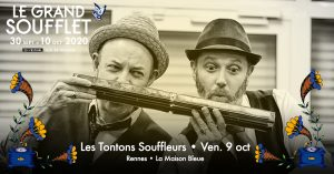 [Festival Le Grand Soufflet] - Les Tonton Souffleurs @ La Maison Bleue | Rennes | Bretagne | France