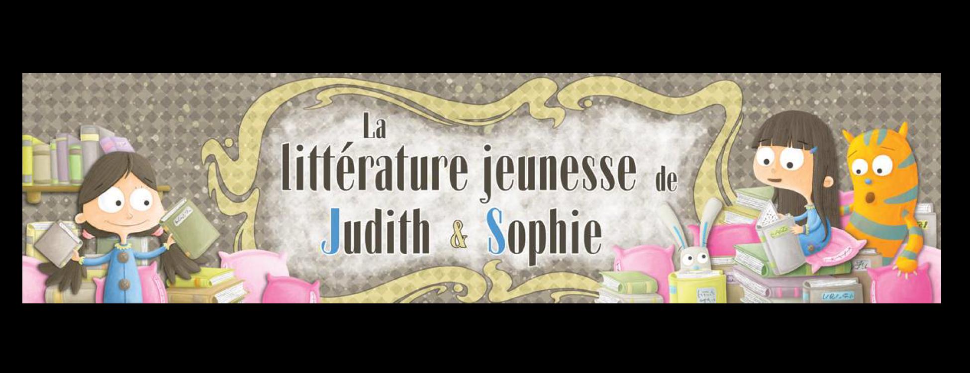 """[Actualités autour du livre] - Livres enfants et ados - """"La littérature jeunesse de Judith et Sophie"""""""