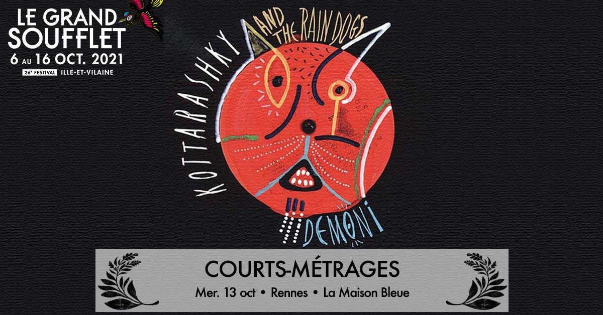 [Festival Le Grand Soufflet 2021] - Courts-Métrages